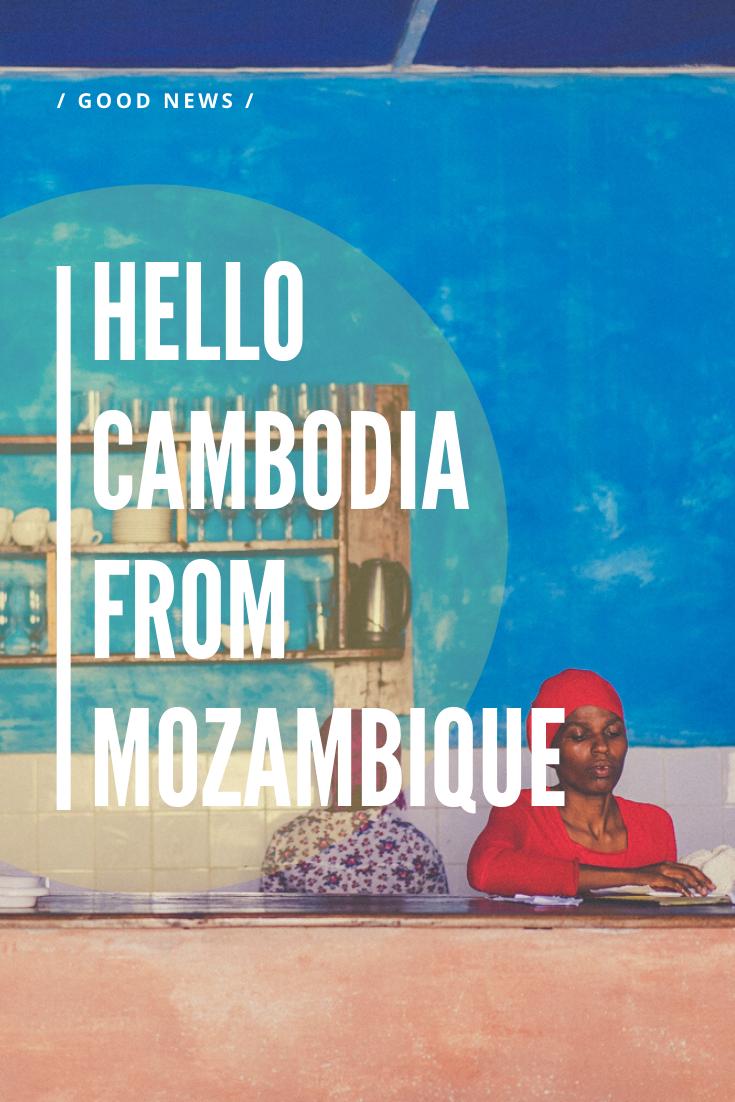 Hello Cambodia From Mozambique